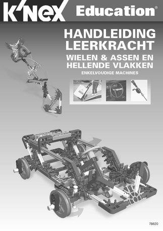 Handleiding KNEX Educatie Wielen, Assen en Hellende vlakken